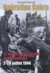 Opération Cobra : la percée américaine en Normandie : 2-28 juillet 1944