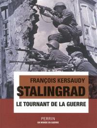 Stalingrad : le tournant de la guerre