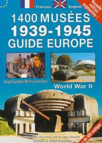1.400 musées, 39-45 : guide Europe = Unique European military guide book : World War II
