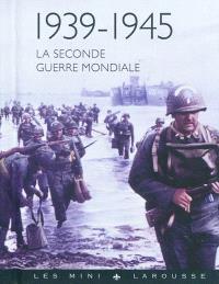 1939-1945 : la Seconde Guerre mondiale