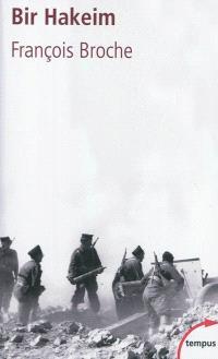 Bir Hakeim : mai-juin 1942 : la bataille qui réveilla les Français