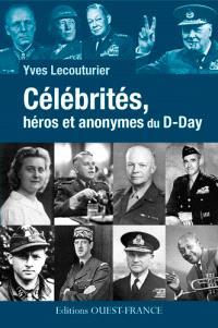 Célébrités, héros et anonymes du D-Day