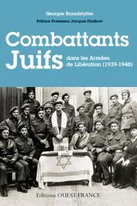 Combattants juifs dans les armées de libération, 1939-1948 : témoignages