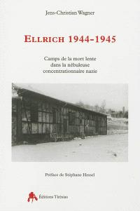 Ellrich, 1944-1945 : un camp de la mort lente dans la nébuleuse concentrationnaire nazie