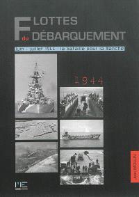 Flottes du débarquement : juin-juillet 1944 : la bataille pour la Manche