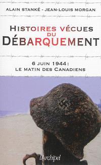 Histoires vécues du débarquement : 6 juin 1944, le matin des Canadiens