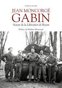 Jean Moncorgé Gabin : acteur de la libération de Royan