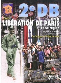 La 2e DB dans la libération de Paris et de sa région. Volume 1, De Trappes à l'hôtel de ville