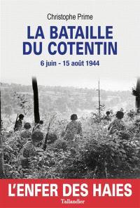 La bataille du Cotentin : 6 juin-15 août 1944