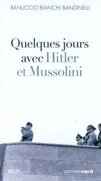 Quelques jours avec Hitler et Mussolini
