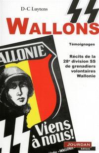 SS Wallons : témoignages : récits de la 28e division SS de grenadiers volontaires Wallonie