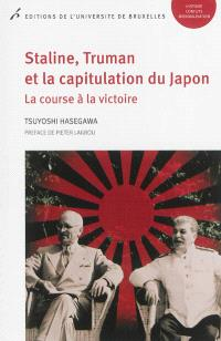 Staline, Truman et la capitulation du Japon : la course à la victoire