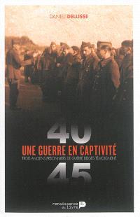 Une guerre en captivité : trois anciens prisonniers de guerre belges témoignent