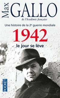 Une histoire de la 2e Guerre mondiale. Volume 3, 1942, le jour se lève : récit