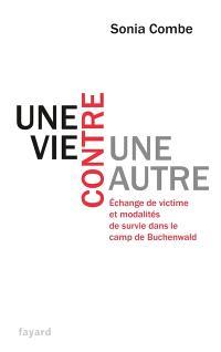 Une vie contre une autre : échange de victime et modalités de survie dans le camp de Buchenwald