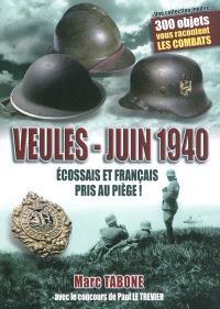 Veules, juin 1940 : Ecossais et Français pris au piège ! : un mini Dunkerque en Normandie