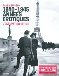 1940-1945, années érotiques : l'Occupation intime