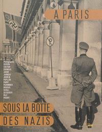 A Paris sous la botte des nazis : ce que les Français ne doivent jamais oublier