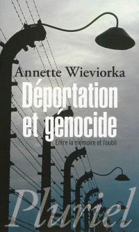 Déportation et génocide : entre la mémoire et l'oubli