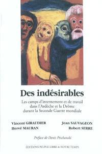 Des indésirables : les camps d'internement et de travail dans l'Ardèche et la Drôme durant la Seconde Guerre mondiale