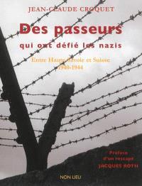 Des passeurs qui ont défié les nazis : entre Haute-Savoie et Suisse, 1940-1944