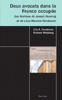 Deux avocats dans la France occupée : les archives de Joseph Haennig et de Léon-Maurice Nordmann