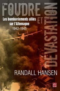 Foudres et dévastation  : les bombardements alliés sur l'Allemagne 1942-1945