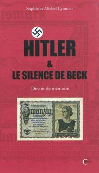 Hitler & le silence de Beck : essai historique