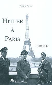 Hitler à Paris : juin 1940