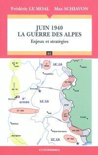 Juin 1940, la guerre des Alpes : enjeux et stratégies