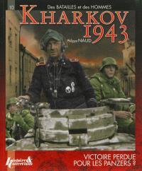 Kharkov 1943 : victoire perdue pour les Panzers ?