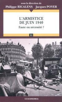 L'armistice de juin 1940 : faute ou nécessité ?