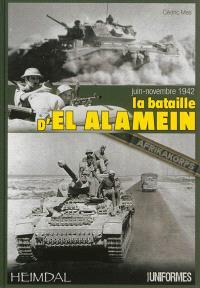 La bataille d'El Alamein : juin-novembre 1942