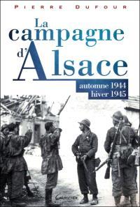 La campagne d'Alsace : automne 1944-hiver 1945