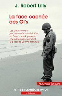La face cachée des GI's : les viols commis par des soldats américains en France, en Angleterre et en Allemagne pendant la Seconde Guerre mondiale, 1942-1945