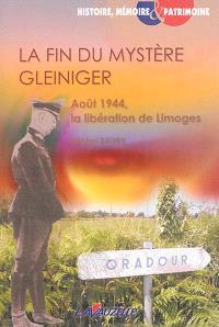 La fin du mystère Gleiniger : août 1944, la libération de Limoges