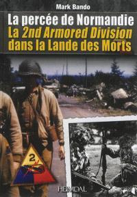 La percée de Normandie : la 2nd Armored Division dans la Lande des morts