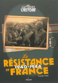 La Résistance en France, 1940-1944