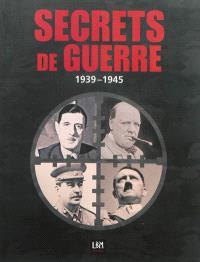 La Seconde Guerre mondiale : secrets : témoignages, anecdotes, révélations