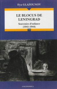 Le blocus de Leningrad : souvenirs d'enfance (1941-1944)