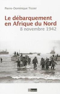Le débarquement en Afrique du Nord, 8 novembre 1942