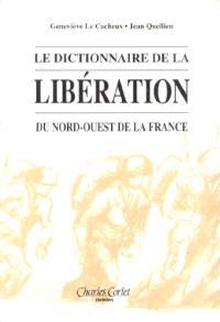 Le dictionnaire de la libération du nord-ouest de la France