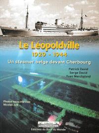 Le Léopoldville, 1929-1944 : un steamer belge devant Cherbourg