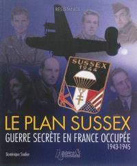 Le plan Sussex : opérations secrètes tripartites américano-franco-britanniques, 1943-1944
