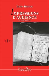 Le procès Pétain : impressions d'audience