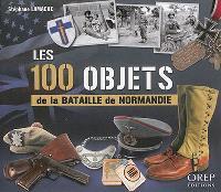 Les 100 objets de la bataille de Normandie