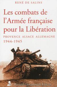 Les combats de l'Armée française pour la Libération : Provence, Alsace, Allemagne, 1944-1945