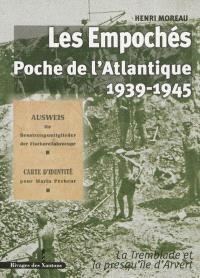 Les empochés : poche de l'Atlantique, 1939-1945 : La Tremblade et la presqu'île d'Arvert