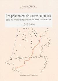 Les prisonniers de guerre coloniaux dans les Frontstalags landais et leurs Kommandos : 1940-1944