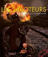 Les saboteurs de la France combattante